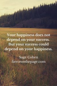 Your happiness does not depend on your success. But your success could depend on your happiness.