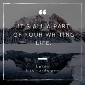 It's all a part of your writing life.